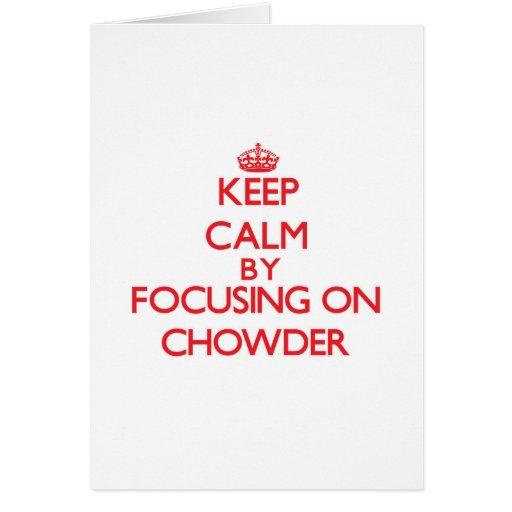 Guarde la calma centrándose en el Chowder Tarjeton