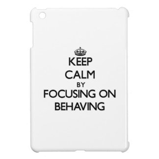 Guarde la calma centrándose en el comportamiento