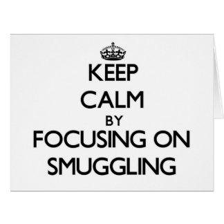 Guarde la calma centrándose en el contrabando