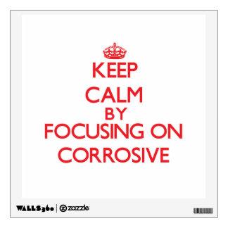 Guarde la calma centrándose en el corrosivo