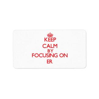 Guarde la calma centrándose en el ER Etiquetas De Dirección