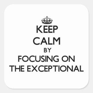 Guarde la calma centrándose en EL EXCEPCIONAL
