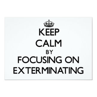 """Guarde la calma centrándose en el EXTERMINIO Invitación 5"""" X 7"""""""