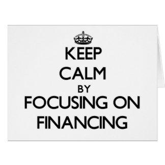 Guarde la calma centrándose en el financiamiento tarjetas