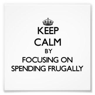 Guarde la calma centrándose en el gasto frugalment