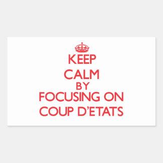 Guarde la calma centrándose en el golpe D'Etats Pegatina Rectangular