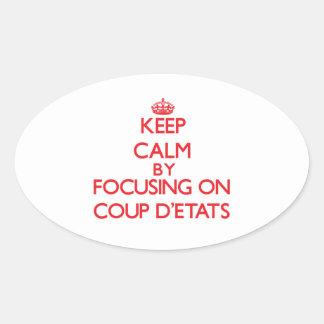 Guarde la calma centrándose en el golpe D'Etats Pegatina Ovalada