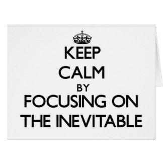 Guarde la calma centrándose en el inevitable
