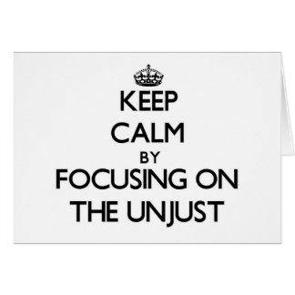 Guarde la calma centrándose en el injusto