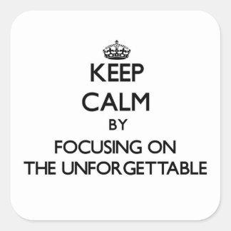 Guarde la calma centrándose en el inolvidable