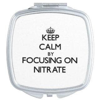 Guarde la calma centrándose en el nitrato