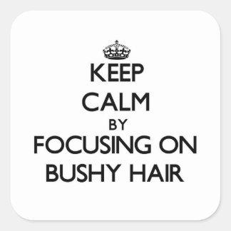 Guarde la calma centrándose en el pelo espeso pegatina cuadrada
