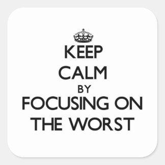Guarde la calma centrándose en el peor