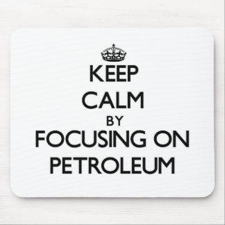 Guarde la calma centrándose en el petróleo