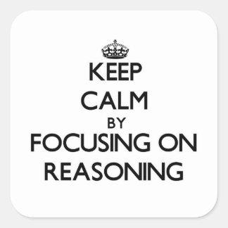 Guarde la calma centrándose en el razonamiento calcomanias cuadradas