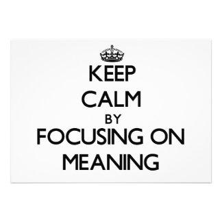 Guarde la calma centrándose en el significado