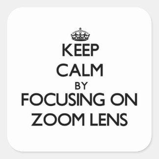 Guarde la calma centrándose en el zoom calcomanía cuadradas personalizadas