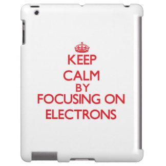 Guarde la calma centrándose en ELECTRONES