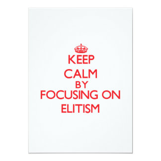 Guarde la calma centrándose en ELITISMO Invitación 12,7 X 17,8 Cm