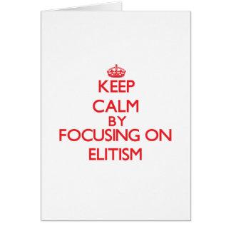 Guarde la calma centrándose en ELITISMO Felicitación