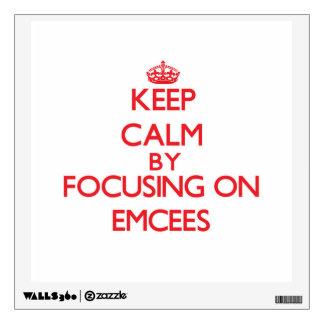 Guarde la calma centrándose en EMCEES