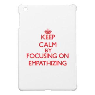 Guarde la calma centrándose en EMPATHIZING