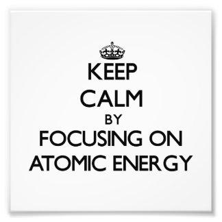 Guarde la calma centrándose en energía atómica impresion fotografica
