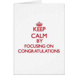 Guarde la calma centrándose en enhorabuena felicitación