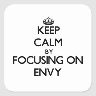 Guarde la calma centrándose en ENVIDIA Calcomanía Cuadradas Personalizadas