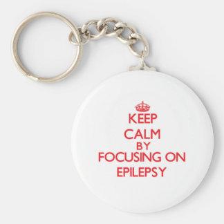Guarde la calma centrándose en EPILEPSIA Llavero Personalizado