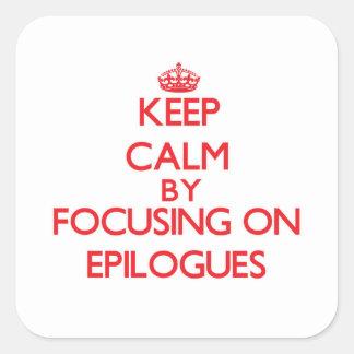 Guarde la calma centrándose en EPÍLOGOS Pegatina Cuadradas Personalizada