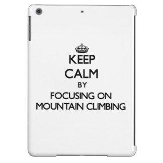 Guarde la calma centrándose en escalada