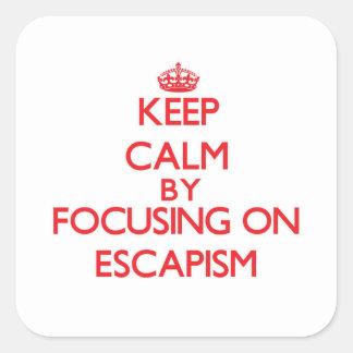 Guarde la calma centrándose en ESCAPISM Pegatina Cuadrada