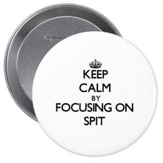 Guarde la calma centrándose en escupitajo