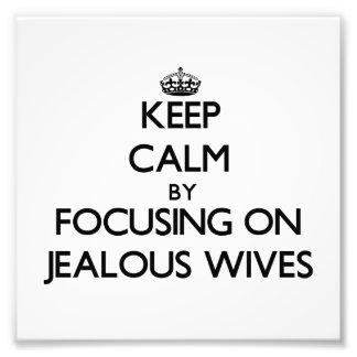 Guarde la calma centrándose en esposas celosas impresiones fotograficas