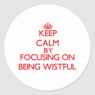 Guarde la calma centrándose en estar anhelante etiquetas redondas