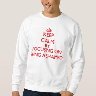 Guarde la calma centrándose en estar avergonzado sudadera con capucha