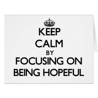 Guarde la calma centrándose en estar esperanzado