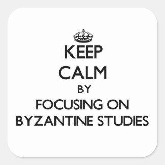 Guarde la calma centrándose en estudios bizantinos pegatinas cuadradas