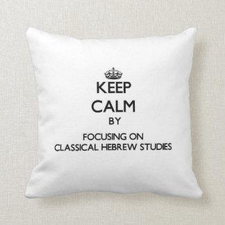 Guarde la calma centrándose en estudios hebreos cojin