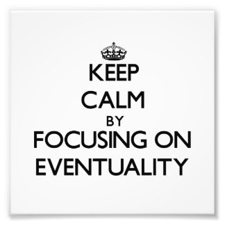 Guarde la calma centrándose en EVENTUALIDAD