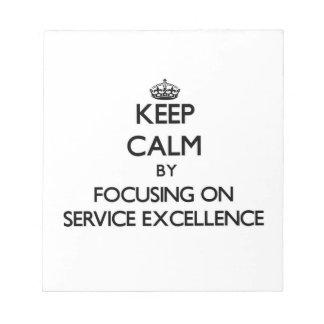 Guarde la calma centrándose en EXCELENCIA del SERV