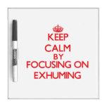 Guarde la calma centrándose en EXHUMING Tablero Blanco