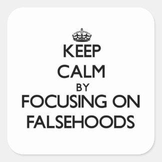 Guarde la calma centrándose en falsedades pegatina cuadrada