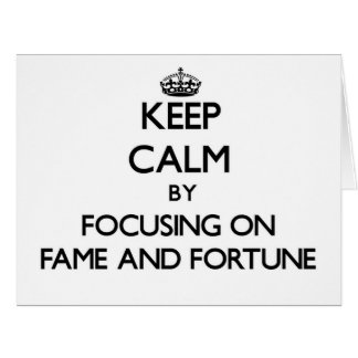 Guarde la calma centrándose en fama y fortuna tarjetas