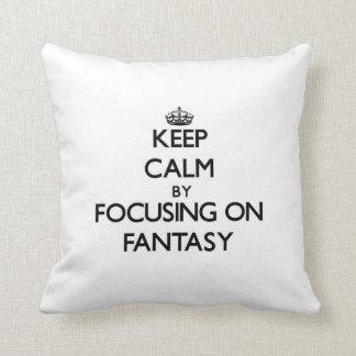 Guarde la calma centrándose en fantasía