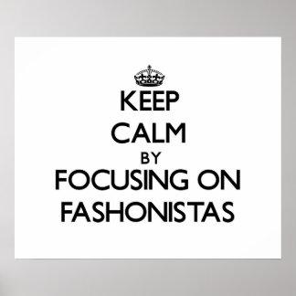 Guarde la calma centrándose en Fashonistas Posters