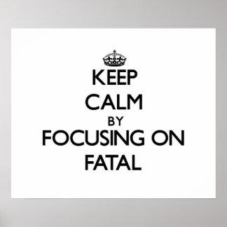 Guarde la calma centrándose en fatal