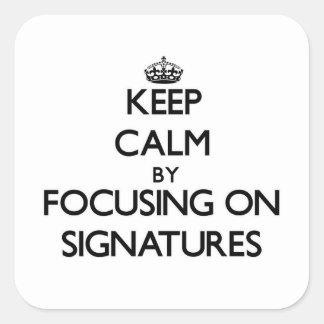 Guarde la calma centrándose en firmas pegatinas cuadradases personalizadas