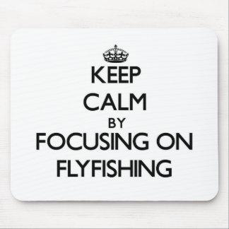 Guarde la calma centrándose en Flyfishing Alfombrilla De Ratón